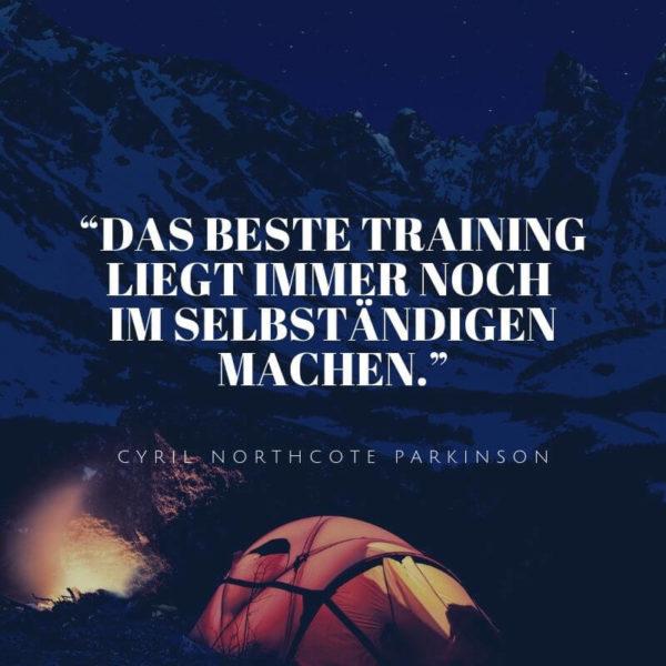 Das beste Training liegt immer noch im selbständigen Machen.